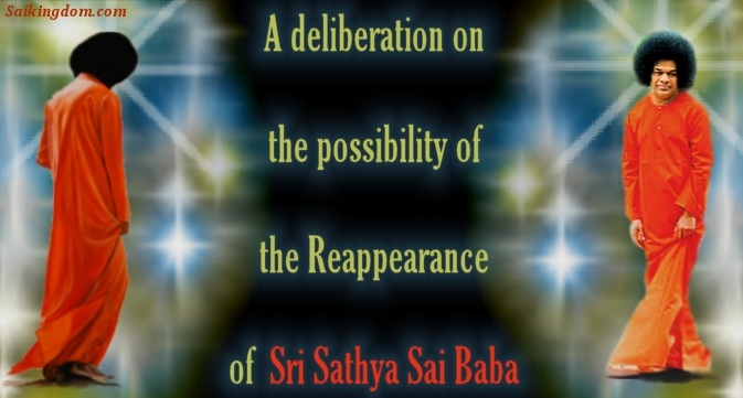 /homesecond/272-a-deliberation-of-the-possibility-of-sri-sathya-sai-baba-s-reappearance