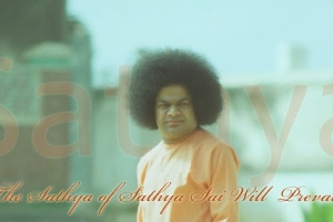The Sathya of Sathya Sai Will Prevail