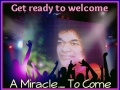 A Miracle...To Come