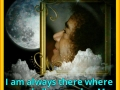 I am always there where you shall remember Me